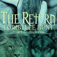 The Return by Loribelle Hunt