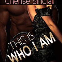 This Is Who I Am by Cherise Sinclair